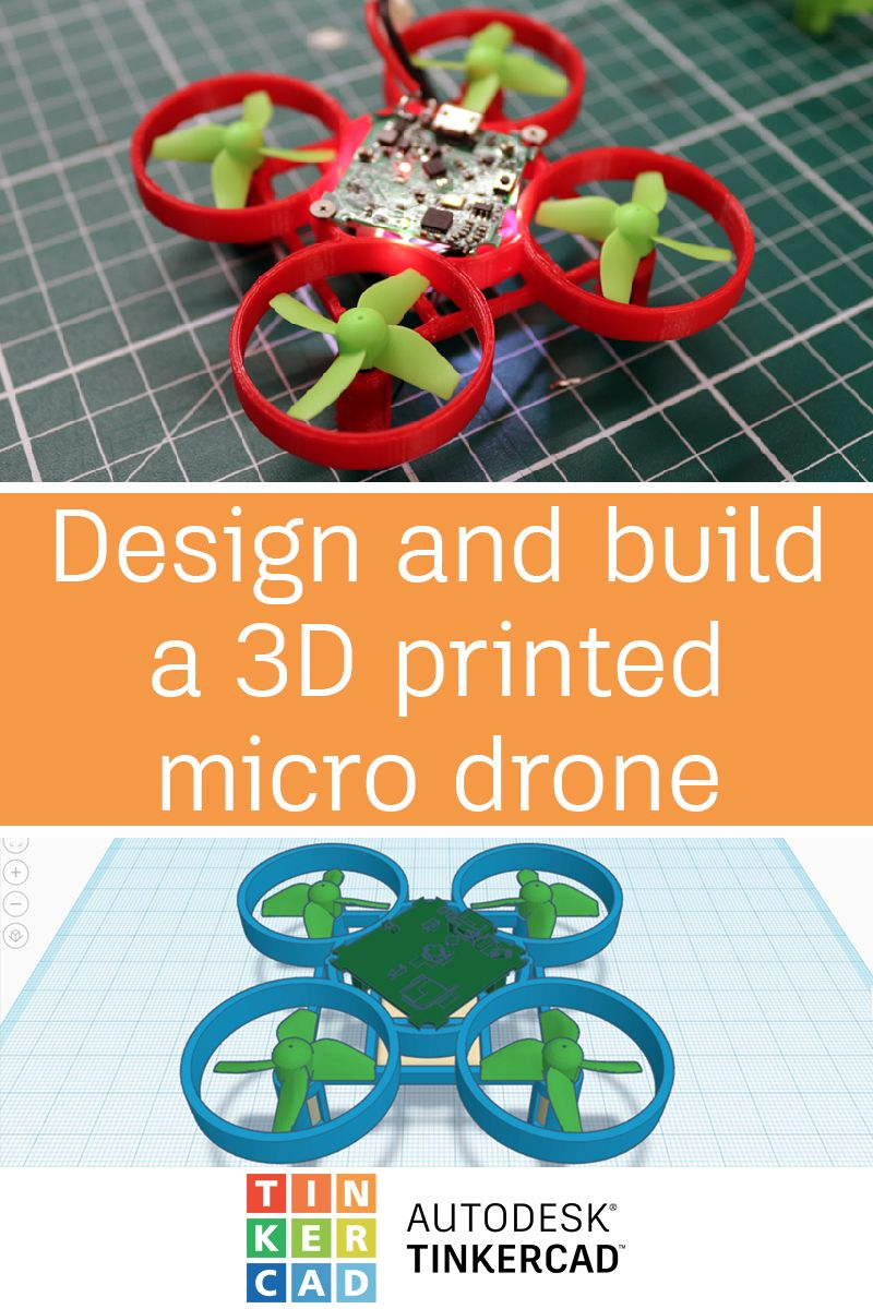 Design and build a 3d printed micro drone using tinkercad