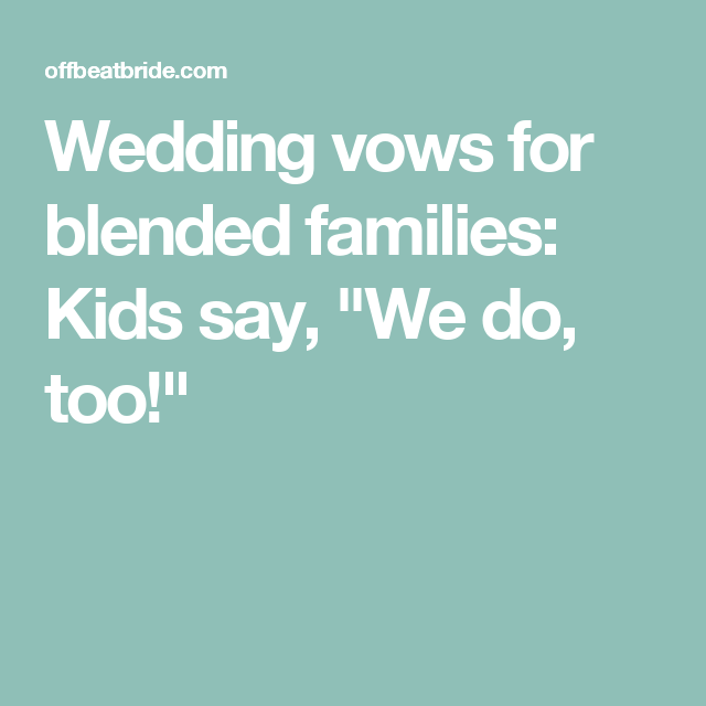 """Wedding Vows For Blended Families: Kids Say, """"We Do, Too"""