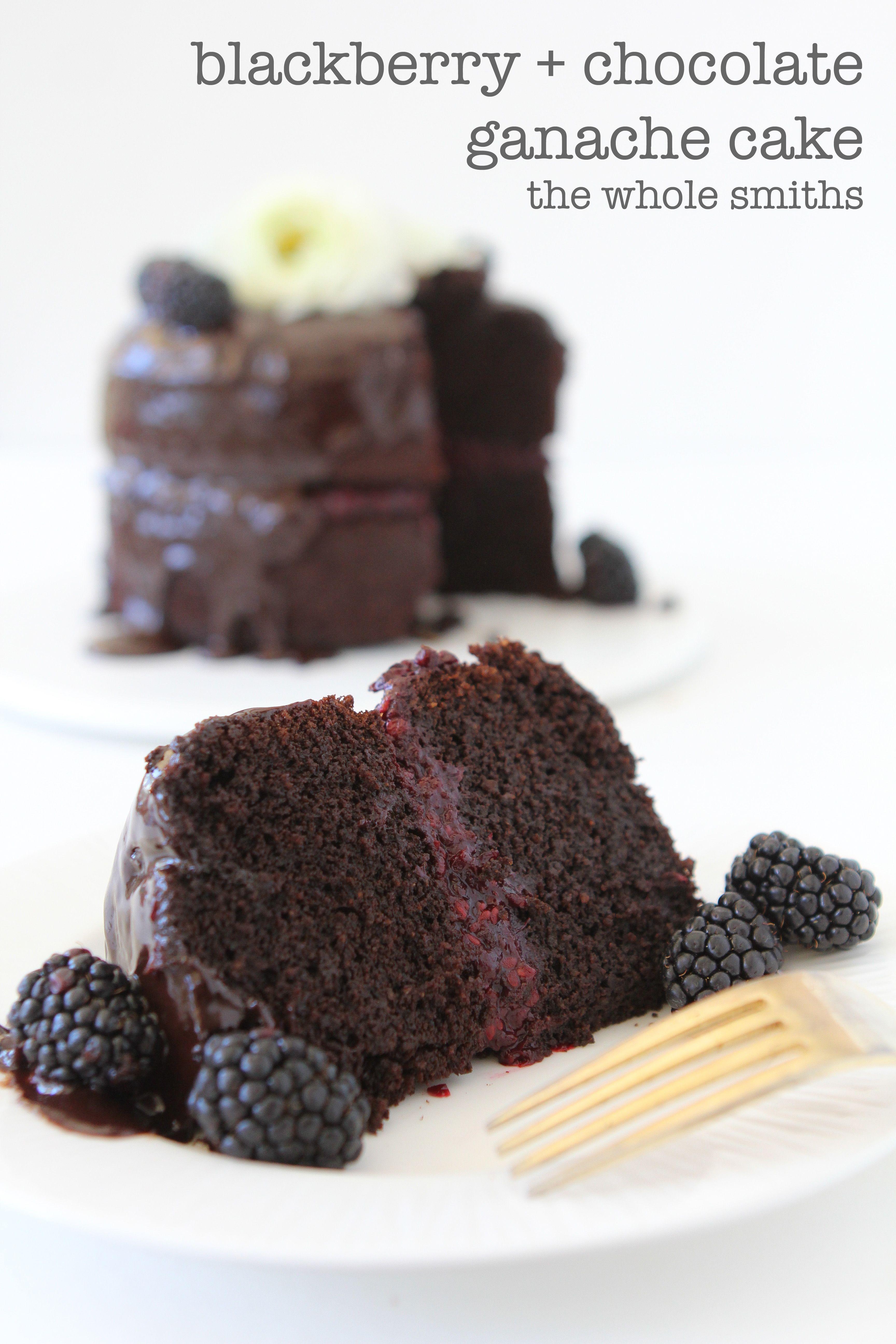 Blackberry Chocolate Cake + Ganache | Recipe | Chocolate ganache ...