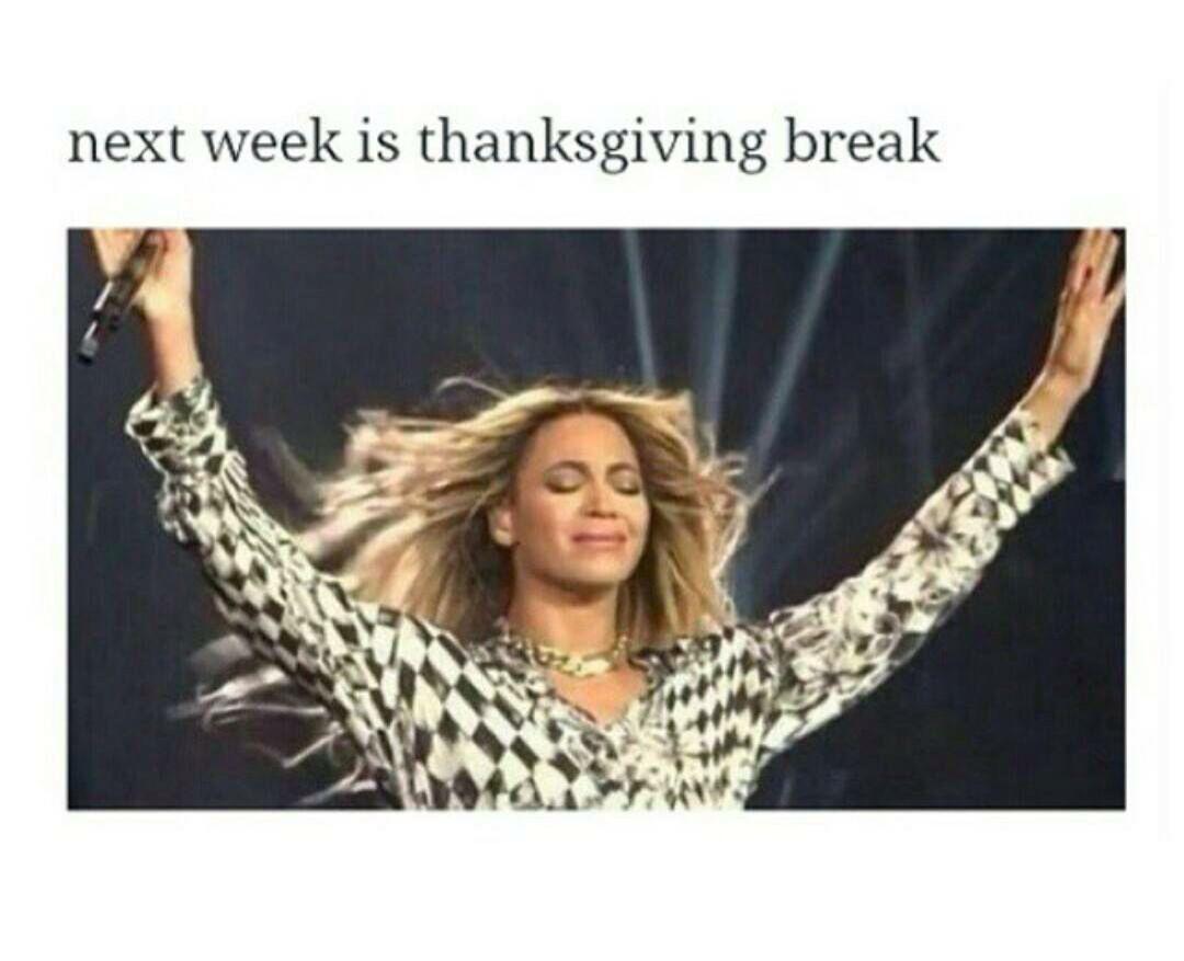 Thanksgiving Break Thanksgiving Break Teacher Quotes Funny Teacher Memes