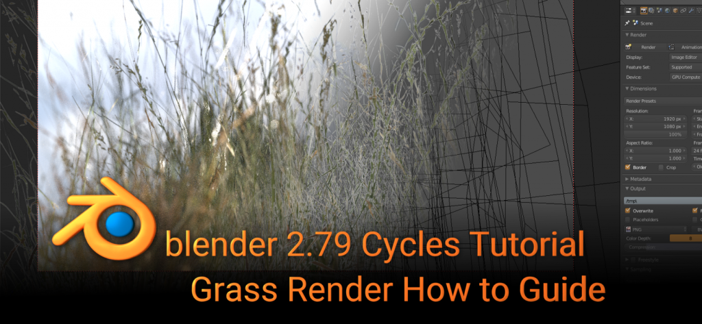 Blender 2.79 Cycles, Grass Render How To Tutoriales
