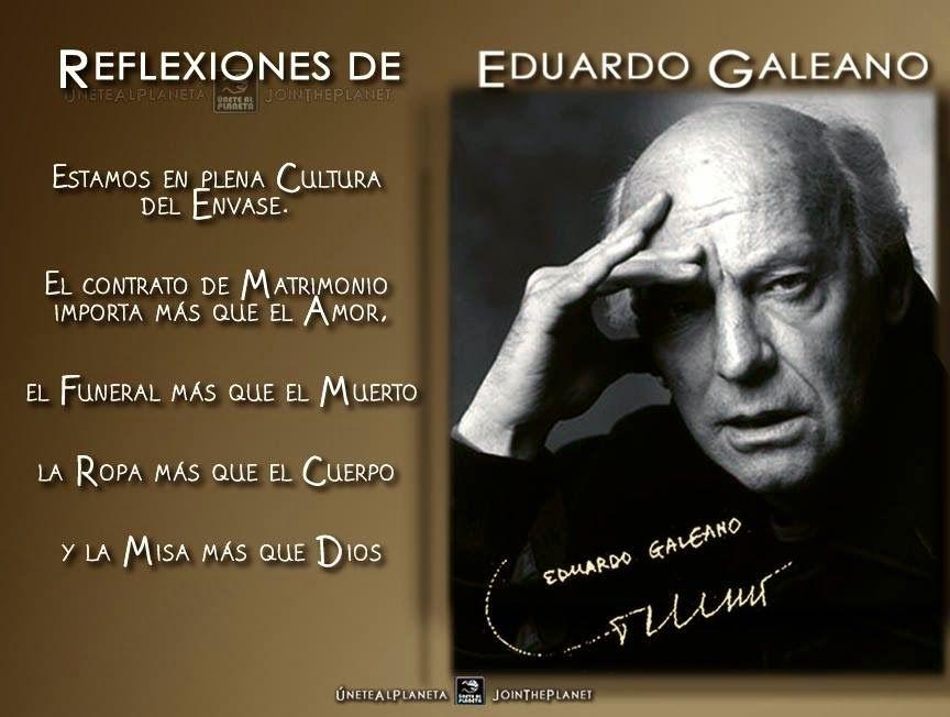 Portal 11 Acuario: Eduardo Galeano: La mentira del sistema