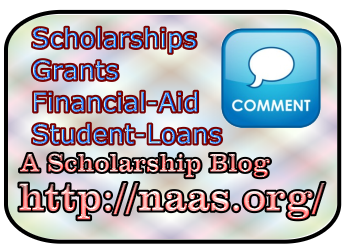 If you are looking for a Scholarship Blog that covers, Scholarships, Grants, and Financial-Aid, then we have a Scholarship blog for you. Not just any Scholarship Blog, but a real Scholarship Blog that discusses local, state, and federal scholarship and grant opportunities for all the states in the U.S.A., as well as International scholarships.http://www.naas.org/scholarshipblog.php