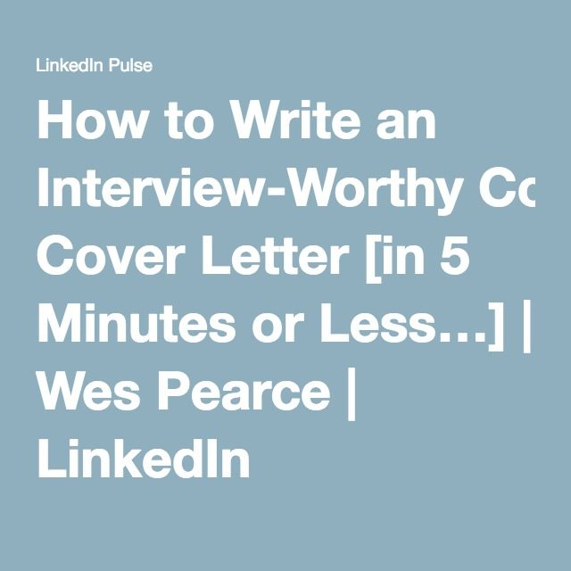 How To Write An InterviewWorthy Cover Letter In  Minutes Or