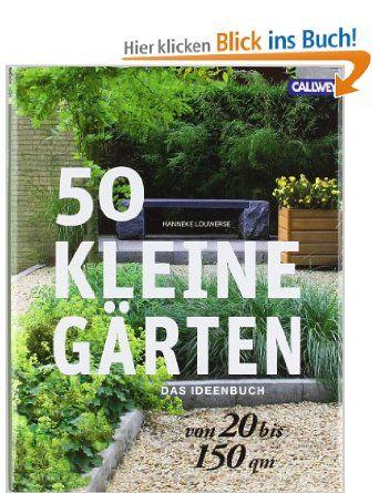 50 Kleine Garten Von 20 Bis 150 Qm Das Ideenbuch Amazon De Hanneke Louwerse Bucher Garten Kleine Garten Pflanzen