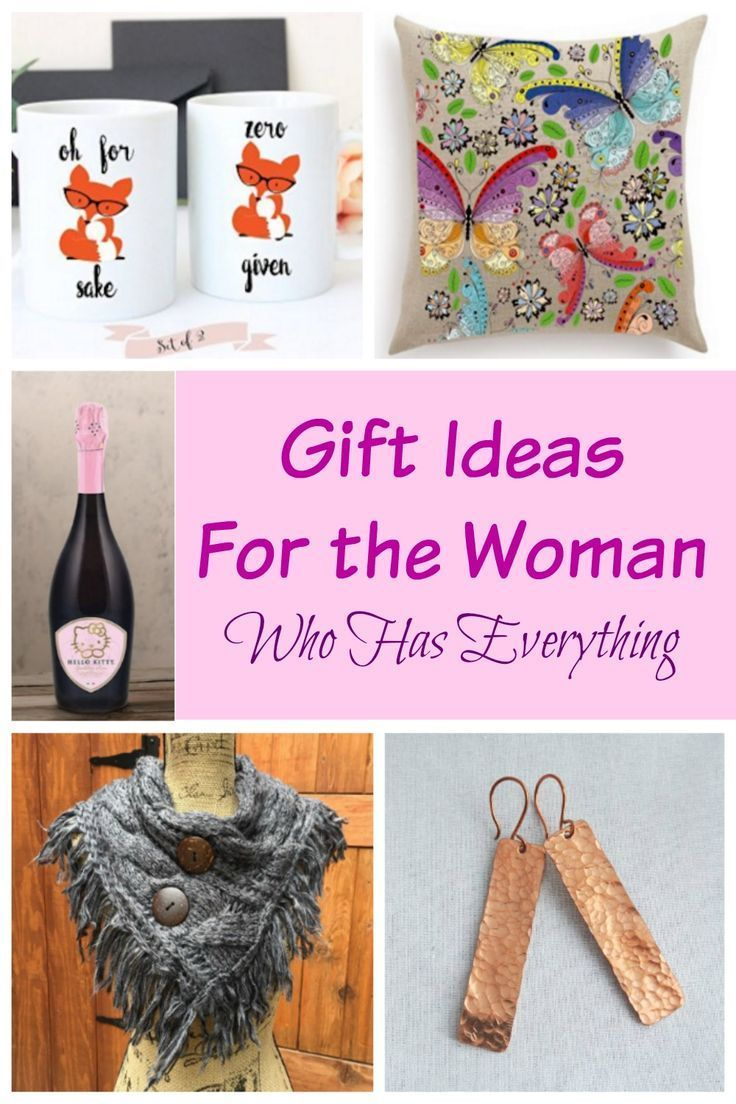 This List Is Full Of Great Gift Ideas For The Women Who Has Everything Lots Different Price Points So You Can Find Just Right Unique
