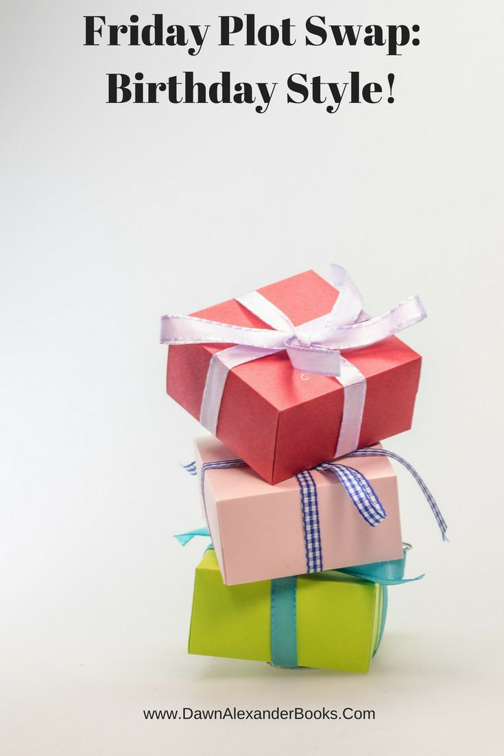 Friday Plot Swap: Birthday Style!