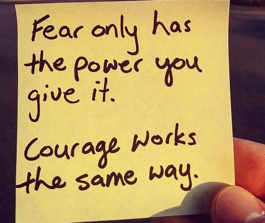 Fear and courage.