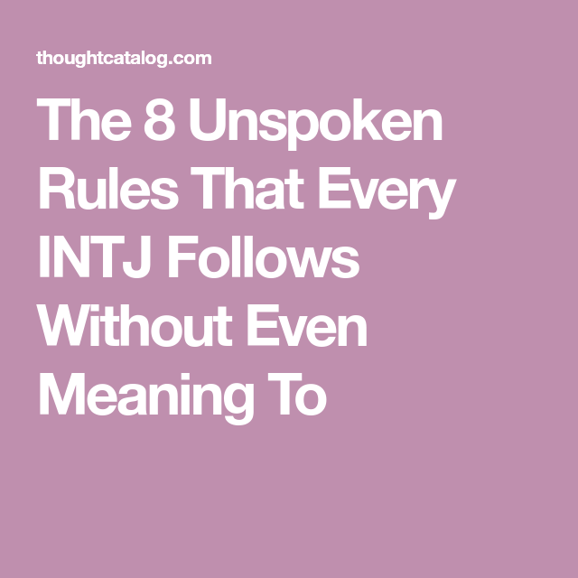 the 8 unspoken rules that every intj follows without even