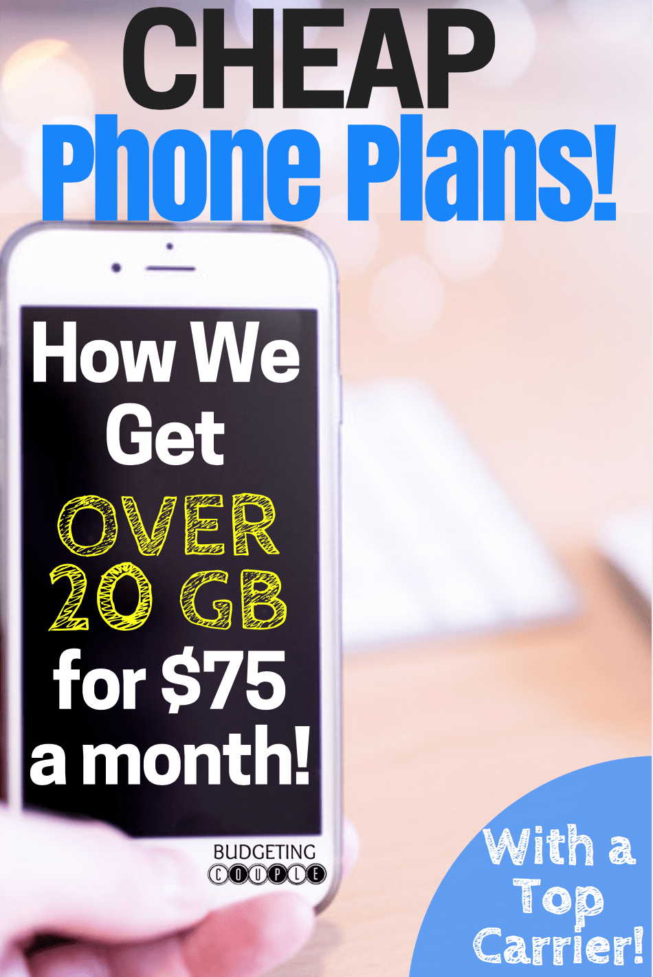 Cheap Cell Phone Plans How To Get Over 20gb For 75 A Month Cheapest Cell Phone Plans Phone Plans Cell Phone Deals