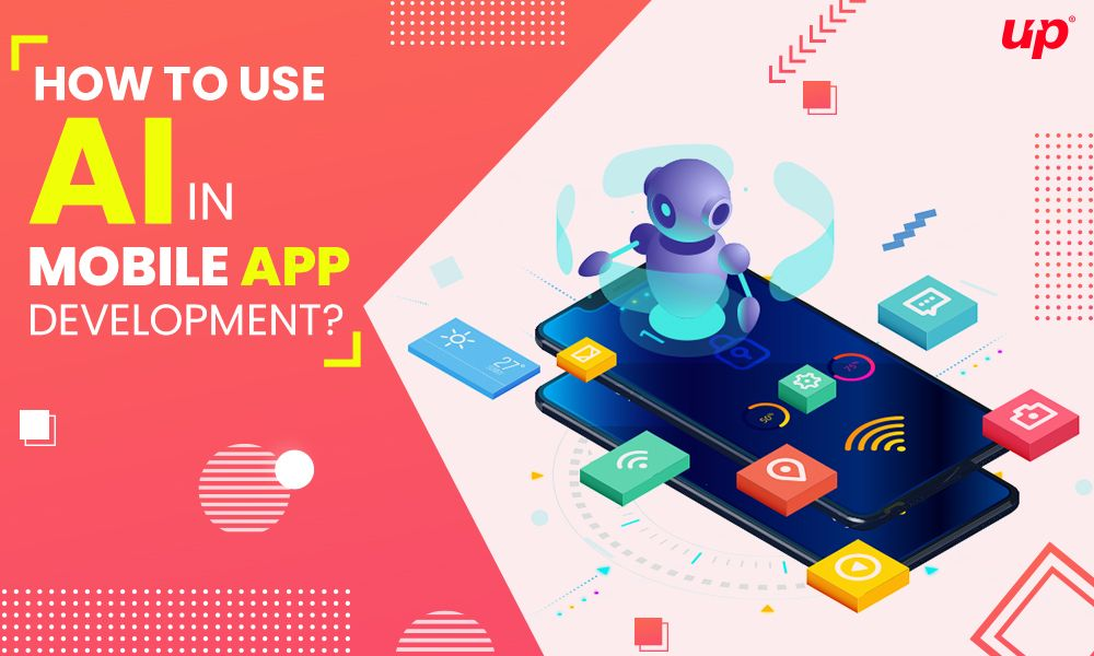 How to Use Artificial Intelligence in Mobile App