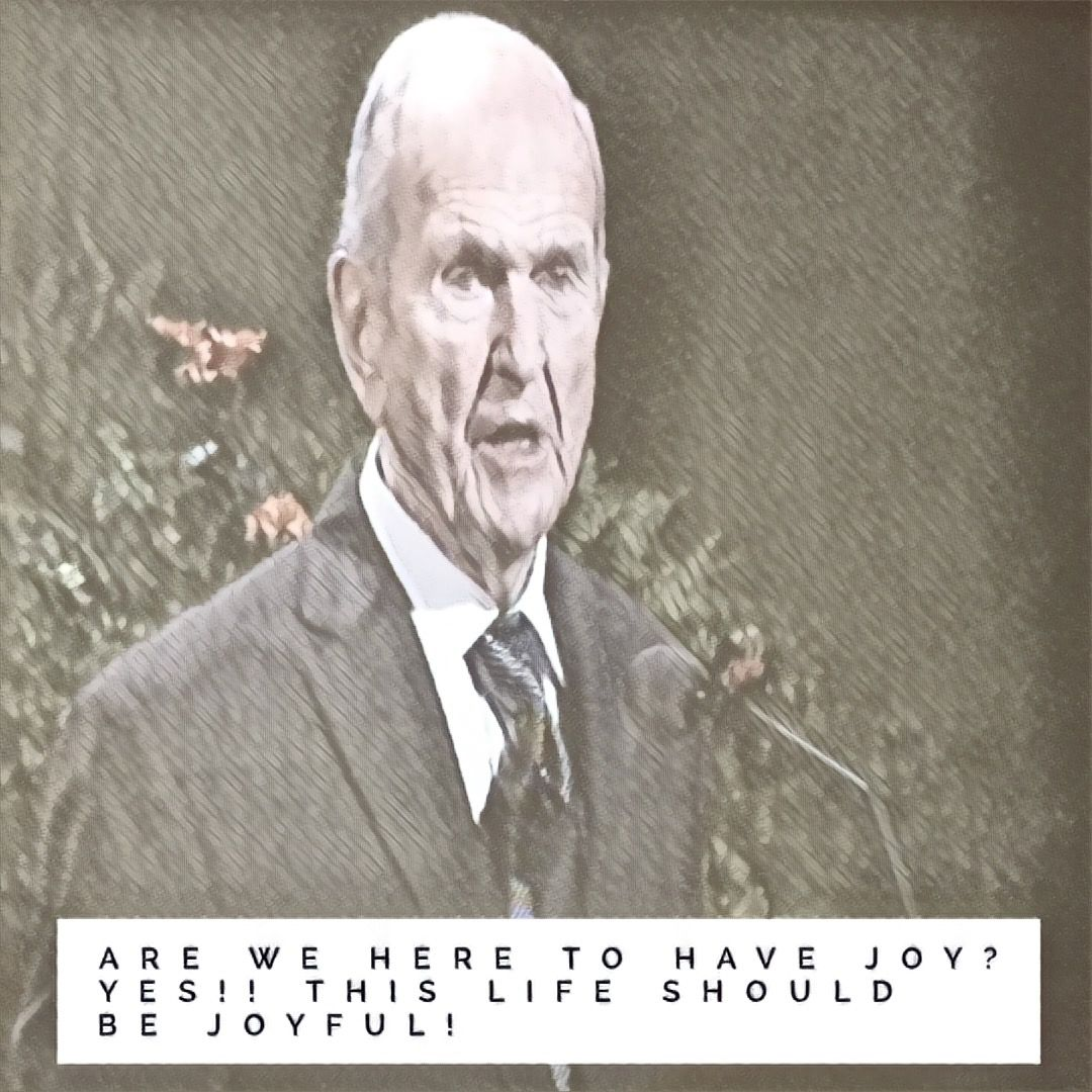 Are we here to have joy? Yes!! This life should be joyful! #PresNelson #ldsconf