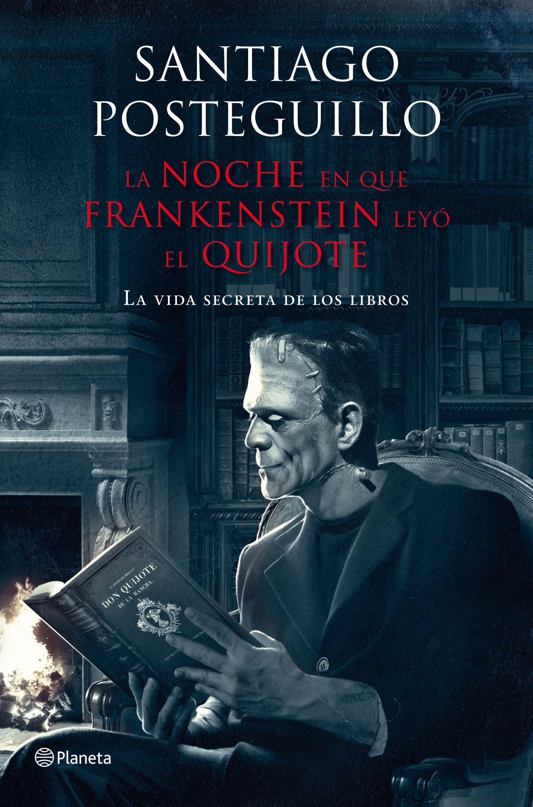 La Noche En Que Frankenstein Leyo El Quijote Santiago