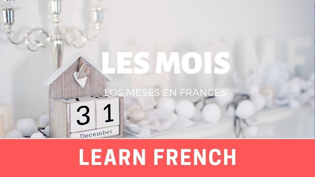 Meses En Frances Aprende FrancÉs Vocabulario Los Meses Del Año Learn Fench Les