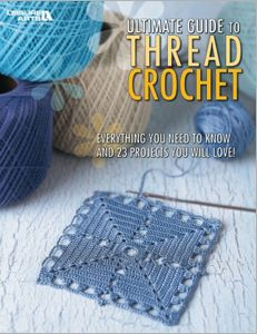 Leisure Arts - Ultimate Guide to Thread Crochet eBook, $9.99 (http://www.leisurearts.com/products/ultimate-guide-to-thread-crochet-ebook.html)