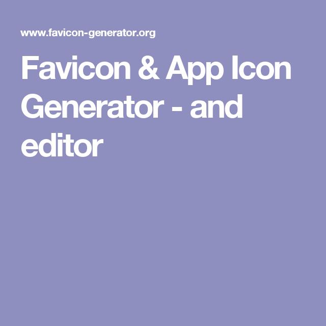 Favicon & App Icon Generator and editor Icon generator