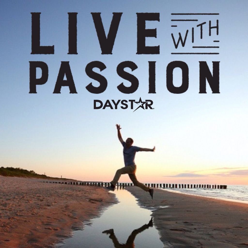 Live with passion. [Daystar.com]