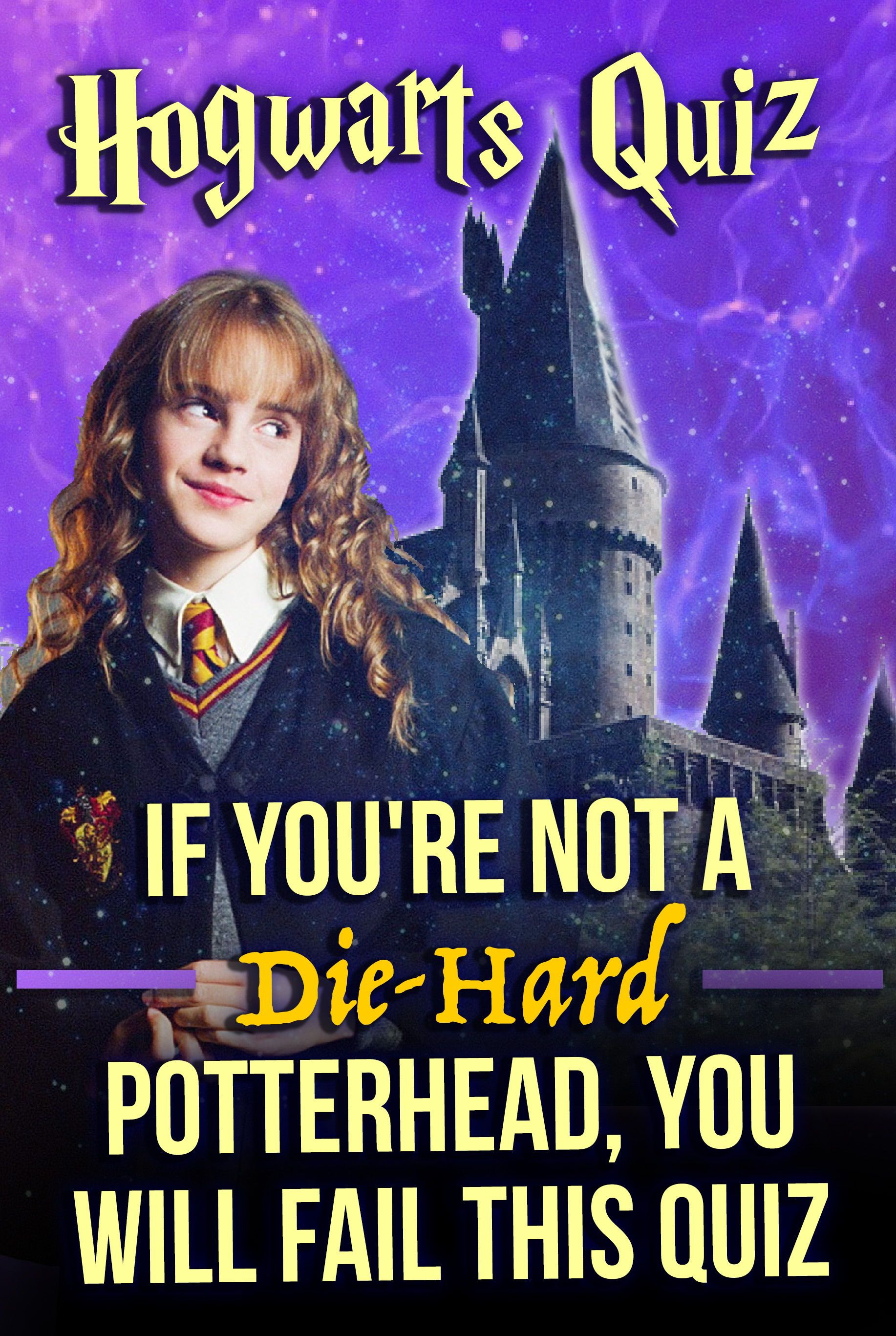 Hogwarts Quiz If You Re Not A Hard Potterhead You Will Fail This Quiz