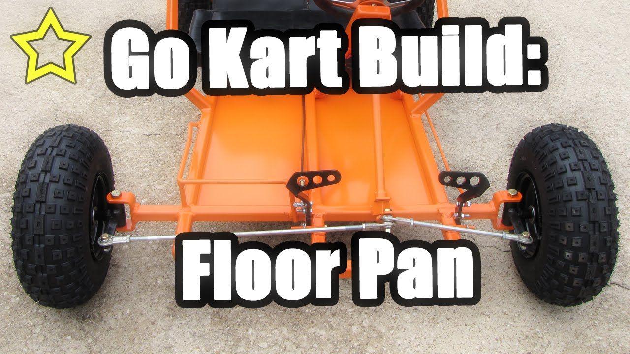 Go Kart Build: Floor Pan - YouTube | Go Kart | Go kart, Go