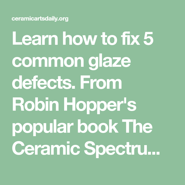 5 Glaze Defects And Expert Solutions For Fixing Them