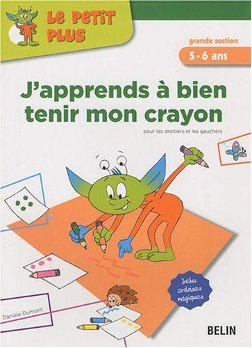 J Apprends A Bien Tenir Mon Crayon Amazon Fr Daniele