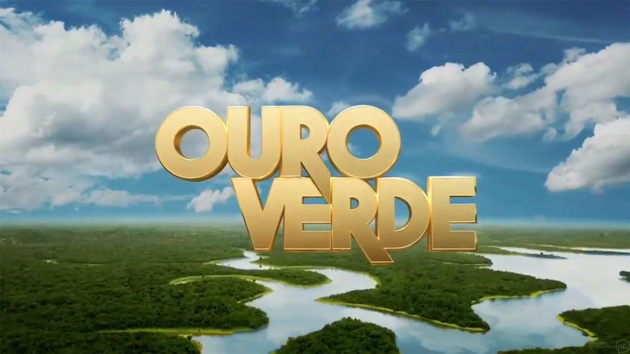 Resumo Novela Ouro Verde 15 01 2020 A 25 01 2020 Proximos