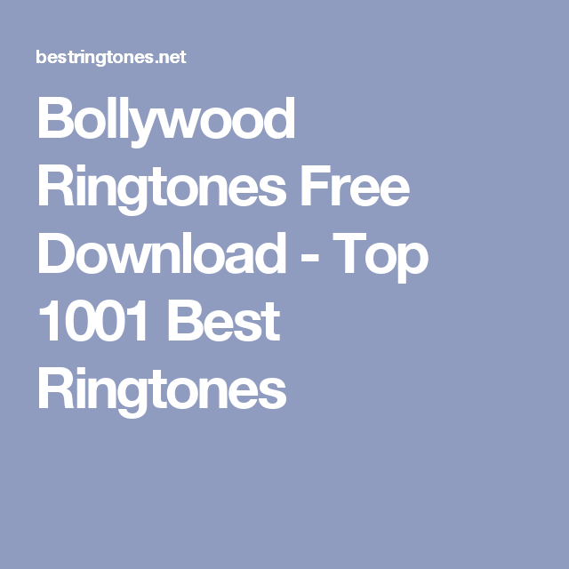 Bollywood Ringtones Free Download - Top 1001 Best Ringtones