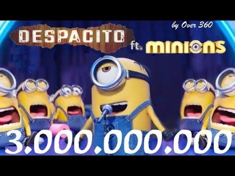 Luis Fonsi Daddy Yankee Despacito Remix Ft Justin Bieber Minions Cover Youtube Minions Despicable Me 3 Youtube