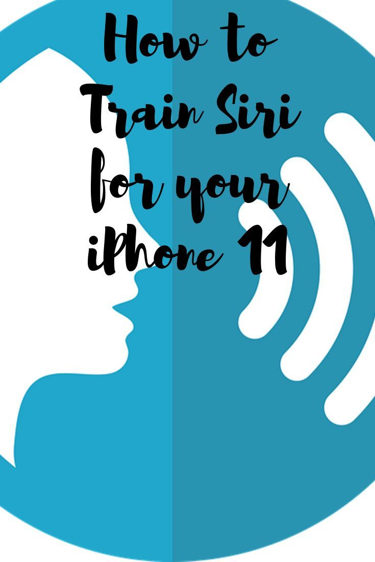 How to set up and train siri for your iphone 11 iphone