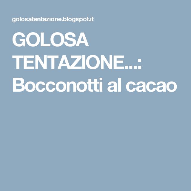 GOLOSA TENTAZIONE...: Bocconotti al cacao