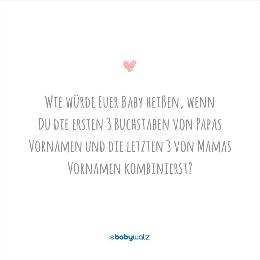 Wie Wurde Euer Baby Heissen Wenn Du Die Ersten 3 Buchstaben Von