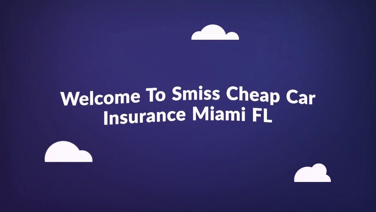 Smiss Cheap Car Insurance Miami Fl Offer Many Ways To Help Lower