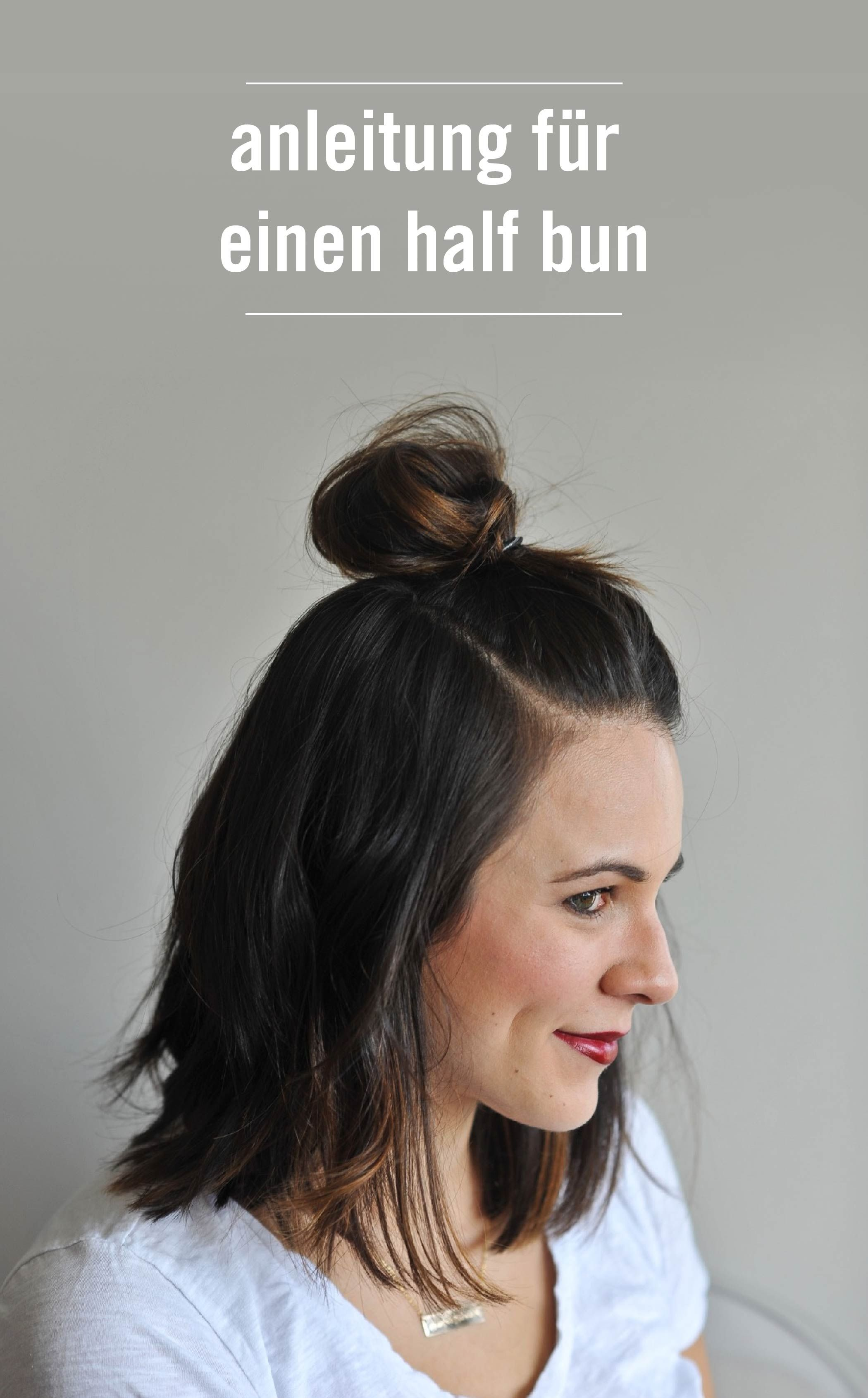 How To Do A Half Top Knot With Short Hair Hair Kurze Haare