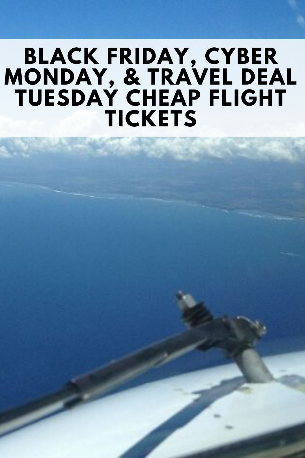 Black Friday Cyber Monday Travel Deal Tuesday Cheap Flight Tickets Bla Black Friday Cyber Monday In 2020 Travel Deal Cheap Flight Tickets Flight Ticket