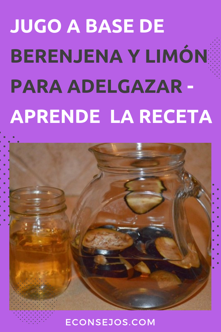 beneficios de agua de berenjena con limon