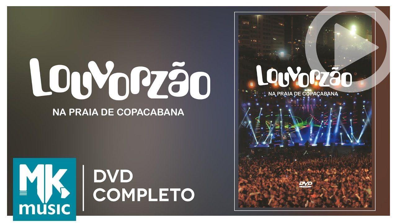 Louvorzao Na Praia De Copacabana Dvd Completo Louvor E