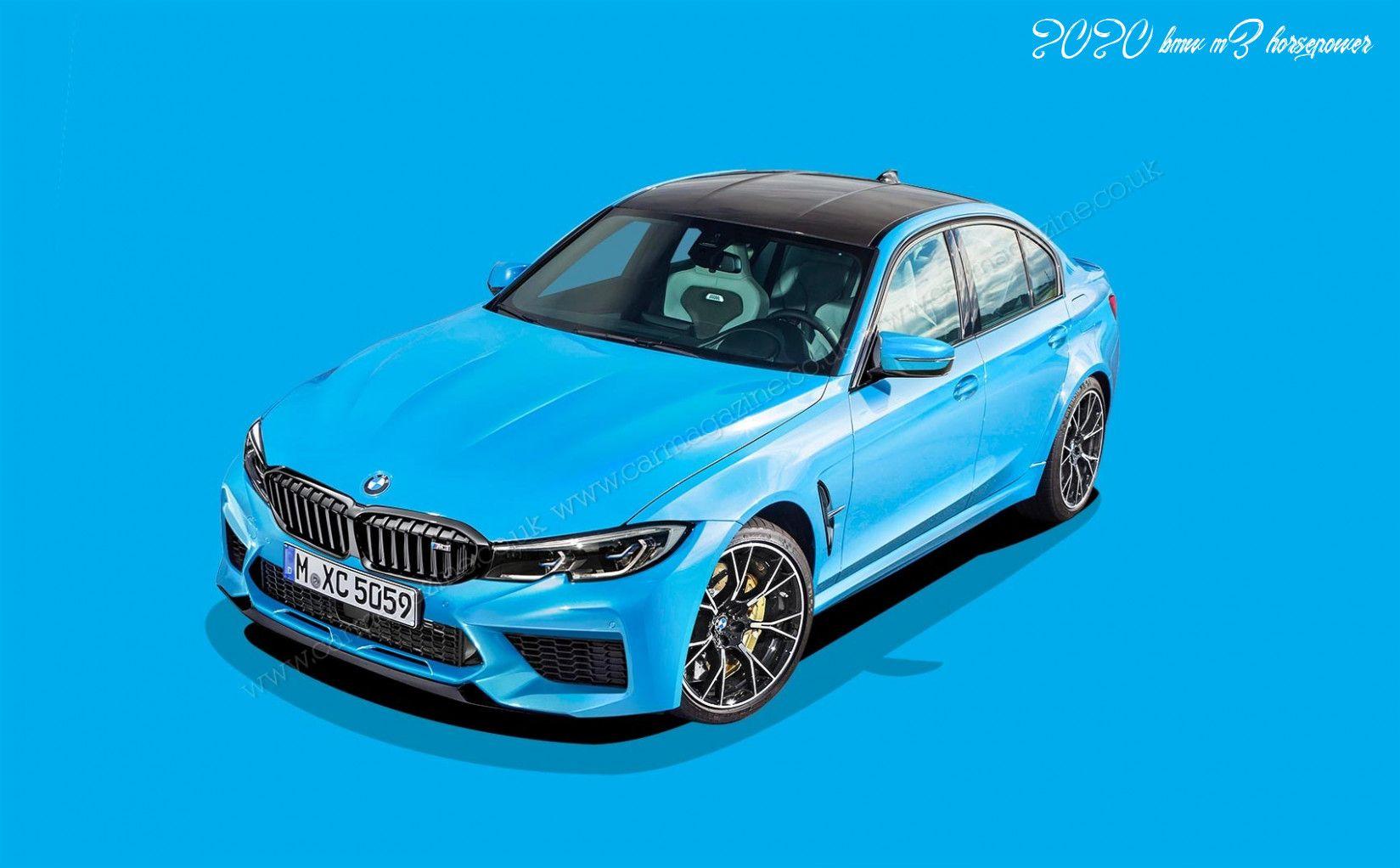 2020 Bmw M3 Horsepower Performance In 2020 Bmw Bmw M3 Bmw Cars