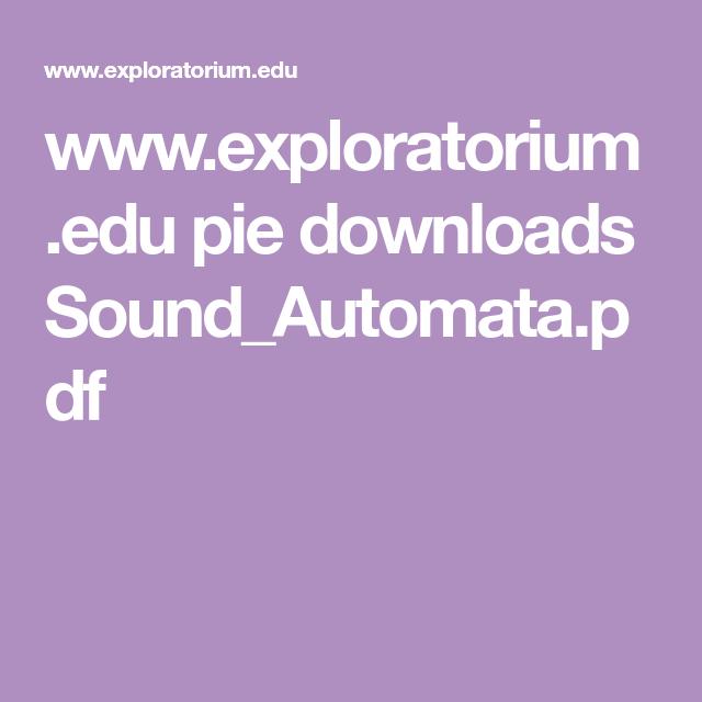 www exploratorium edu pie downloads Sound_Automata pdf | *Kids