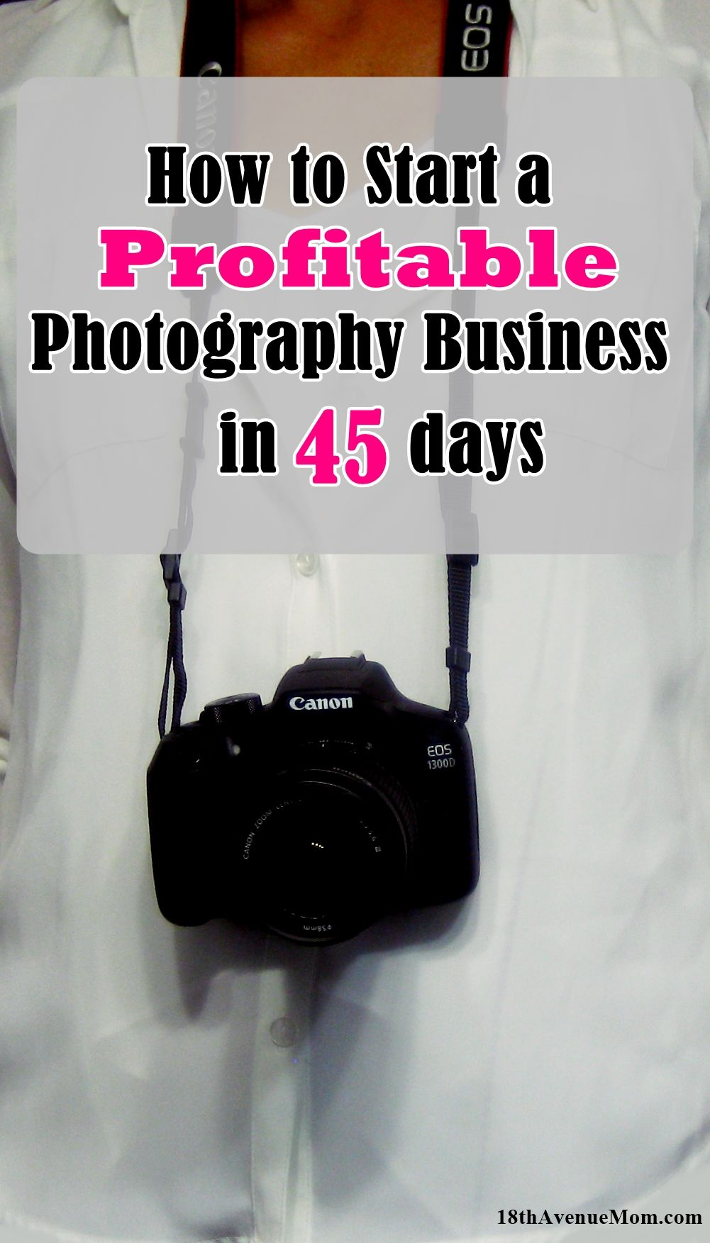 How to Start a Photography Business in 45 Days or Less | Pinterest ...