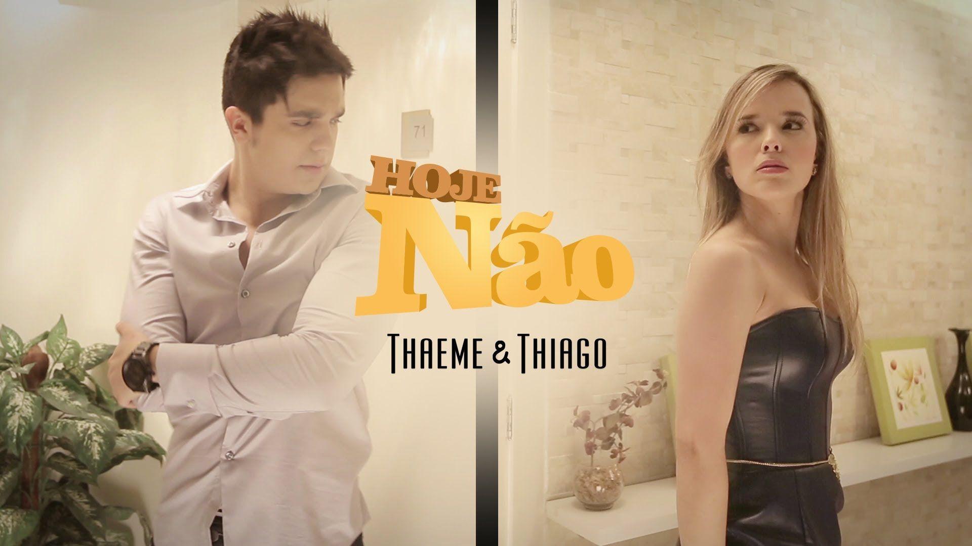 THIAGO PARA MUSICAS BAIXAR NAO HOJE DE THAEME E