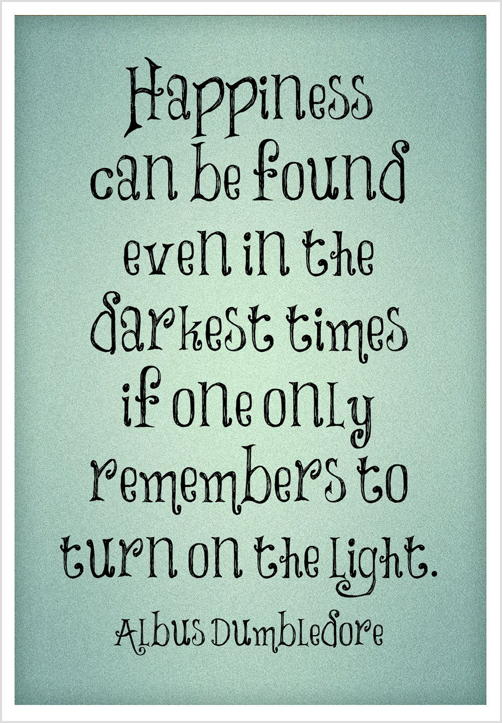 Harry Potter Dumbledore Quote Holiday Christmas Gift Children S Room Happiness Can Be Found Gob Citation Dumbledore Paroles Inspirantes Mots Sympas