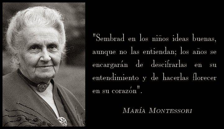 Sembrad En Los Niños María Montessori Maria Montessori