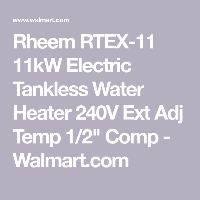 Rheem Rtex 11 208 240vac Commercial Residential Electric Tankless Water Heater Walmart Com Tankless Water Heater Water Heater Heater