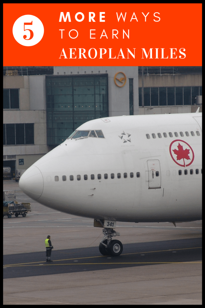 5 More Ways to Earn Aeroplan Miles Fast Travel with kids