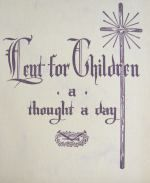 """Lent for Children: A Thought a Day""--Beautiful booklet! Free download at Family in Feast and Feria."
