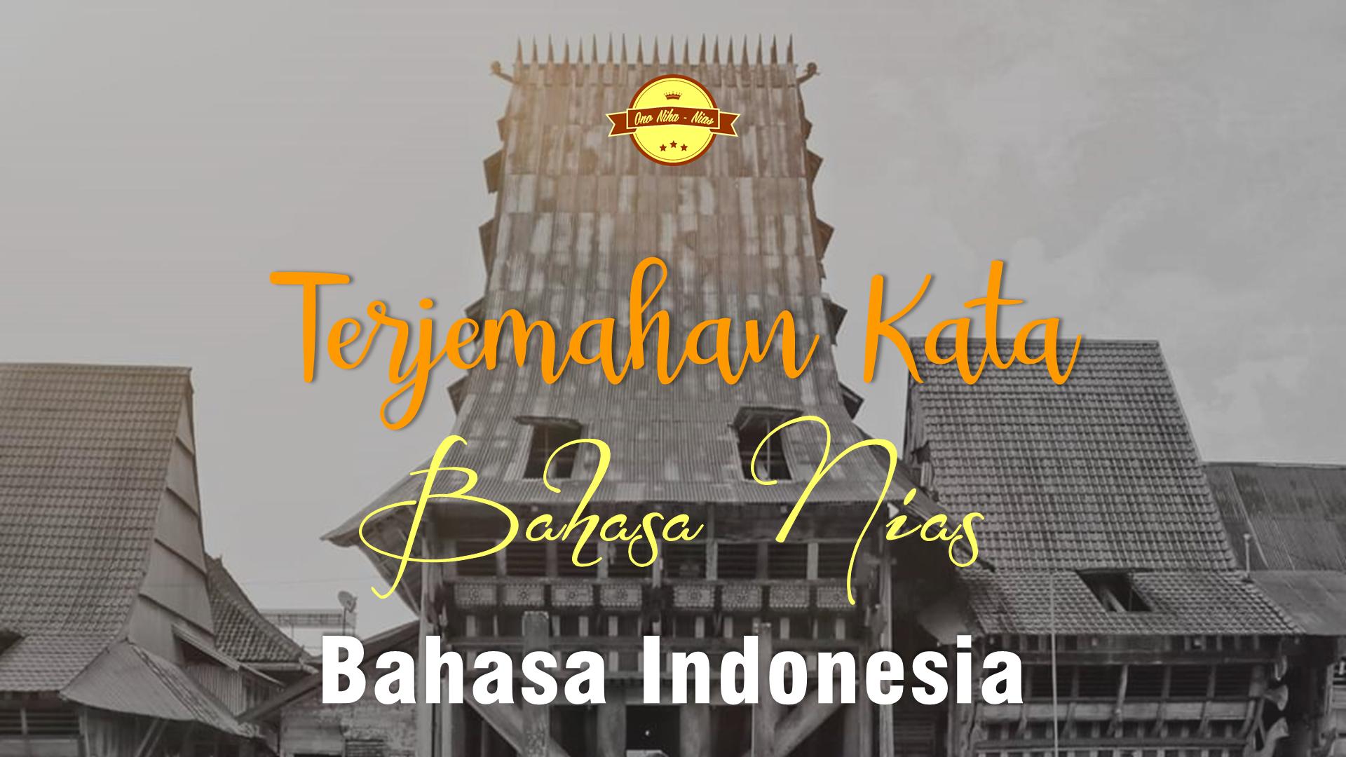 500 Terjemahan Kata Dari Bahasa Nia Ke Indonesia Real Estate Dalam