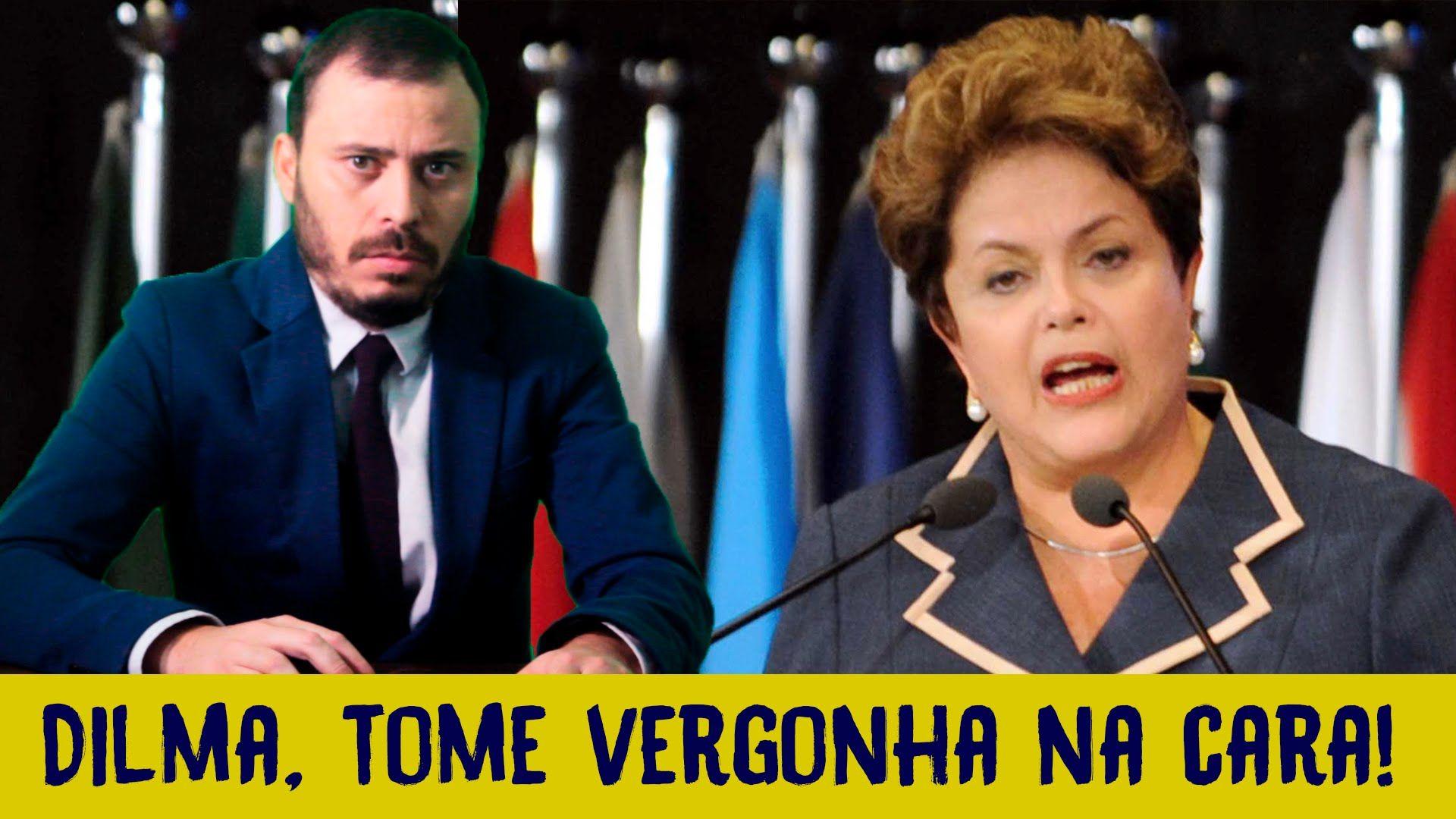 Dilma, tome vergonha na cara!