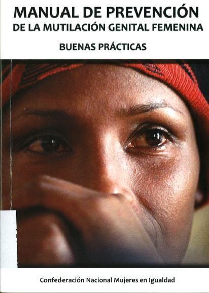 Manual de prevención de la mutilación genital femenina : buenas practicas / María Paz García Bueno