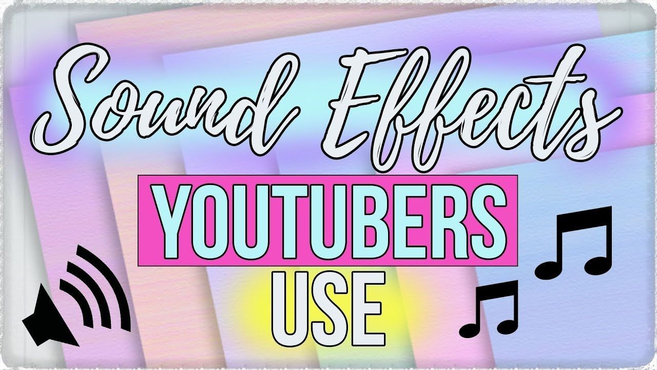 30 popular sound effects youtubers use in 2020 sound