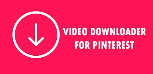 Latest List of fast video downloader for Pinterest for Android and iOS